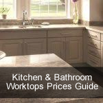 Guide for Kitchen & Bathroom Worktops Prices