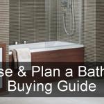 Choose & Plan a Bathroom Buying Guide