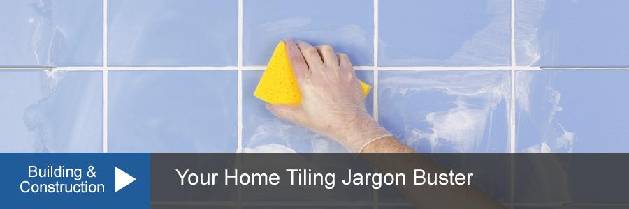 Home Tiling Jargon Buster