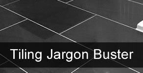 Tiling Jargon Buster