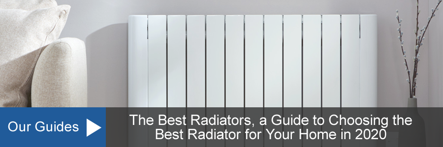 Guide to Choosing the Best Radiator for Your Home in 2020