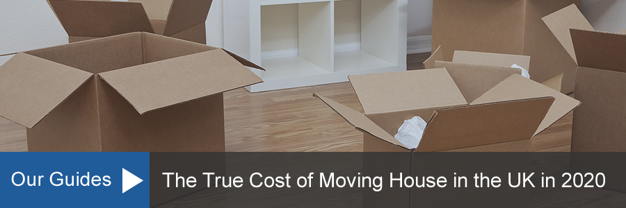 The True Cost of Moving House in the UK in 2020