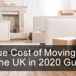 The True Cost of Moving House in the UK in 2020 Guide