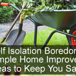 Self Isolation Boredom? 15 Simple Home Improvement Ideas to Keep You Sane