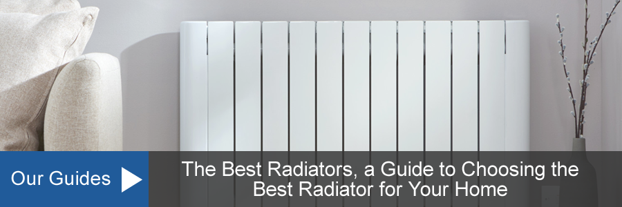 Guide to Choosing the Best Radiator for Your Home