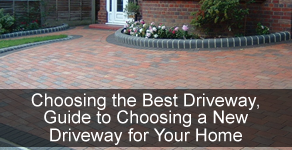 Choosing the Best Driveway, Guide to Choosing a New Driveway for Your Home
